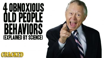 Explanation Behind Obnoxious Old People Behaviors