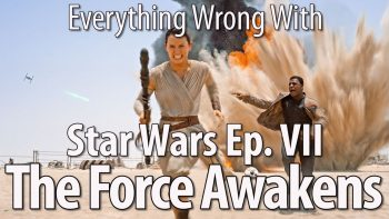 Everything Wrong With Star Wars The Force Awakens