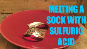 Melting A Sock In Sulfuric Acid