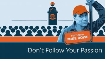 Mike Rowe Says Don't Follow Your Passion