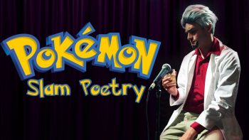 Pokemon Slam Poetry
