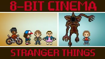 Stranger Things – 8 Bit Cinema