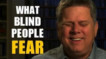 What Blind People Are Afraid Of