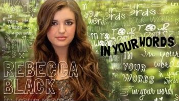 In Your Words Rebecca Black Music Video