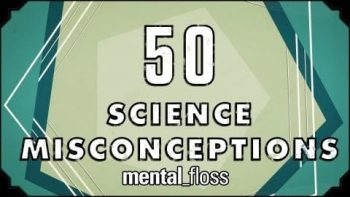 50 Science Misconceptions