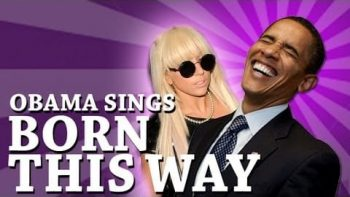 Barack Obama Sings Born This Way