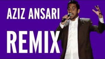 Aziz Ansari Remix