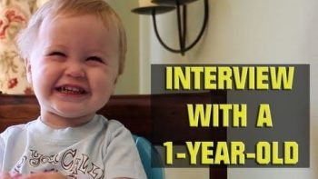Interview With A One Year Old