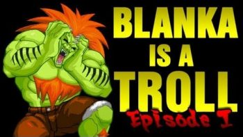 Blanka Is A Troll Compilation
