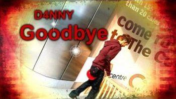 D4NNY Goodbye Music Video