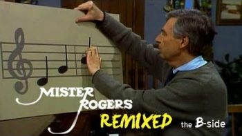 Mr. Rogers Remixed B-Side