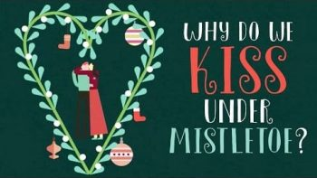 Why Do We Kiss Under A Mistletoe?