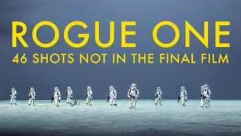 46 Shots Cut From 'Rogue One: A Star Wars Story'