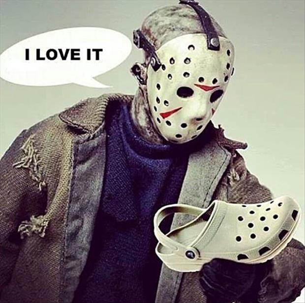 I love it – Jason Voorhees and Crocs
