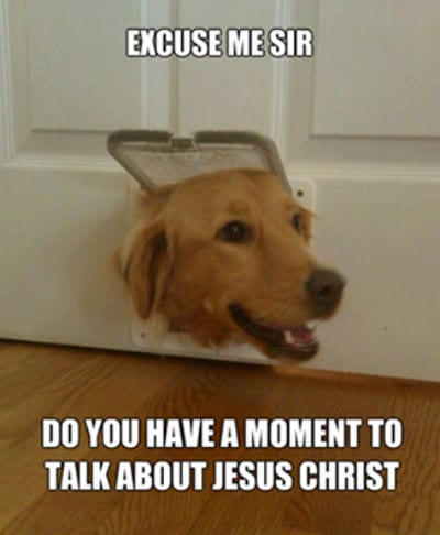 Excuse me Sir – Do you have a moment to talk about Jezus Christ