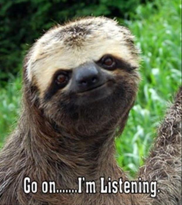 Go on – I'm listening