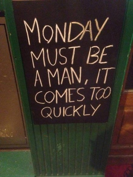 Monday must be a man