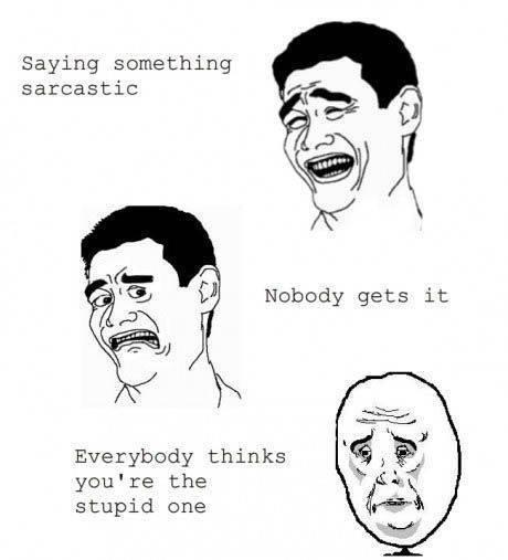 Saying something sarcastic