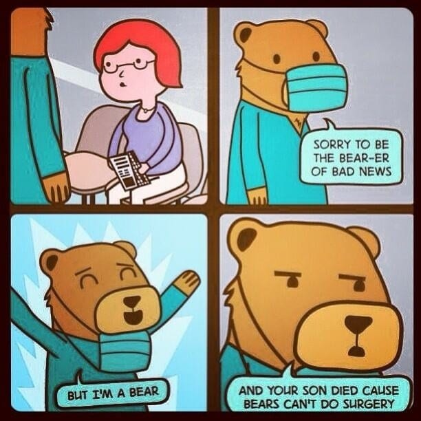 Sorry to be the bear-er of bad news