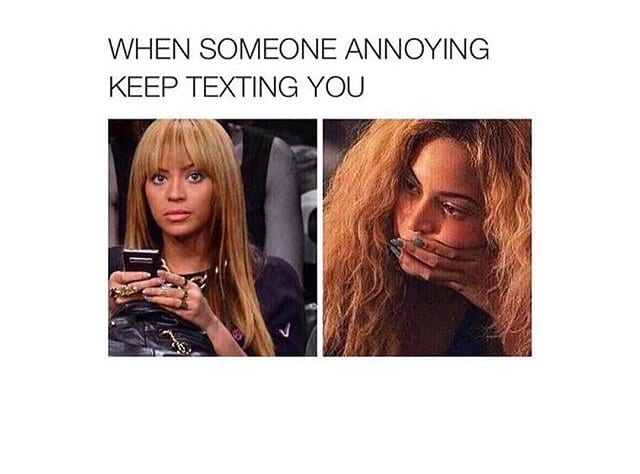 Someone annoying keep texting you